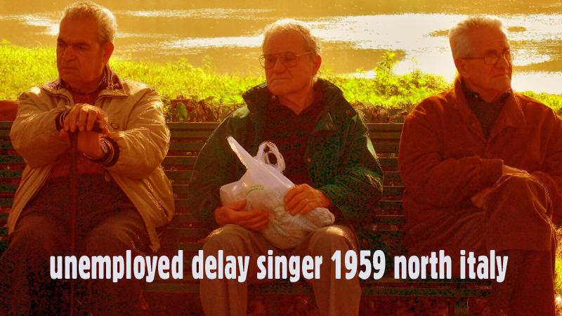 arbeitslos, unemploeyed, delay singer, delay sänger, vocalist, classic ,music